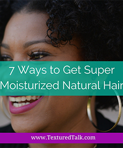 How to Actually Keep Your Natural Hair Moisturized