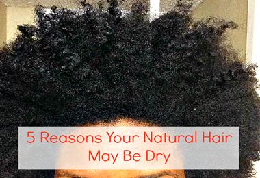 This is Why Your Natural Hair is So Dry