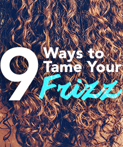 9 Ways to Tame Your Frizz